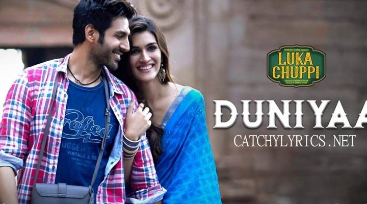 Luka Chuppi Movie Song Duniyaa Lyrics – Englsih