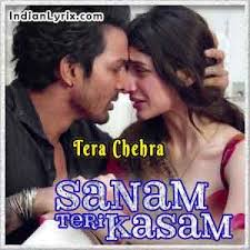 Sanam Teri Kasam Movie Song Tera Chehra Lyrics – English