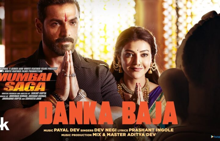 Danka Baja Hindi Lyrics – Mumbai Saga Movie