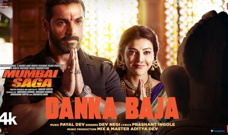 Danka Baja Hindi Lyrics – Mumbai Saga Movie
